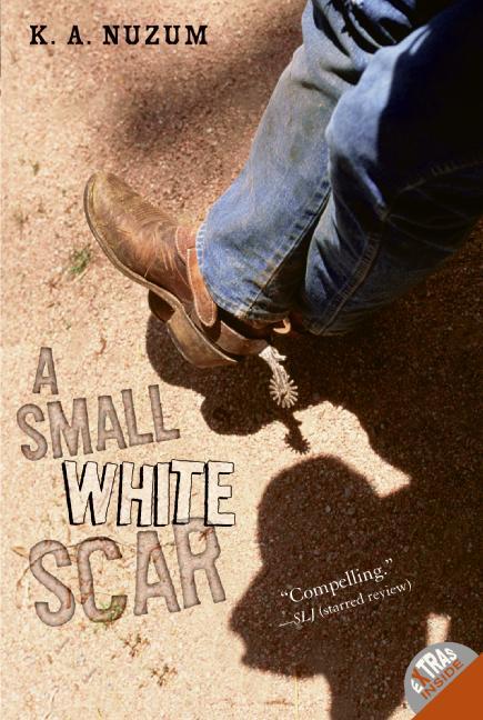 A Small White Scar By Nuzum, K. A.