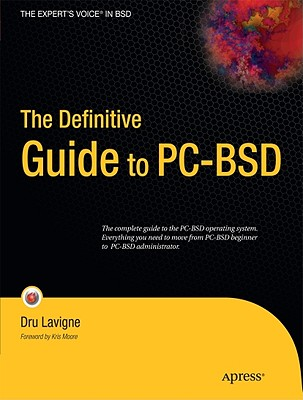 The Definitive Guide to PC-BSD By Lavigne, Dru